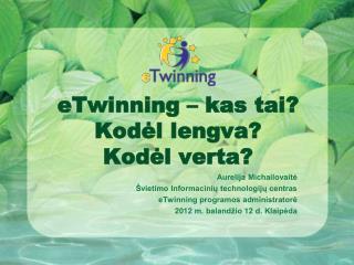 e Twinning  – kas tai? Kod ėl lengva? Kodėl verta?