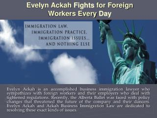 Evelyn Ackah Fights for Foreign Workers Every Day