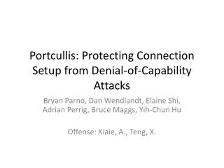 Portcullis: Protecting Connection Setup from Denial-of-Capability Attacks