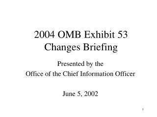 2004 OMB Exhibit 53 Changes Briefing