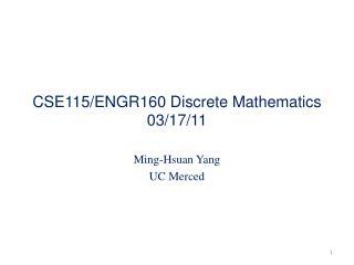 CSE115/ENGR160 Discrete Mathematics 03/17/11