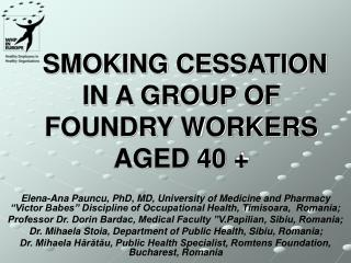 SMOKING CESSATION IN A GROUP OF FOUNDRY WORKERS AGED 40 +