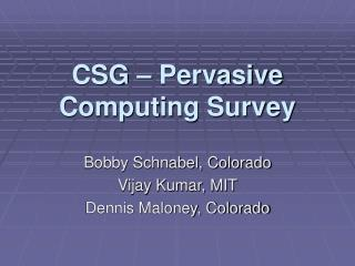 CSG – Pervasive Computing Survey