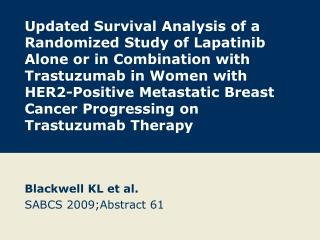 Blackwell KL et al. SABCS 2009;Abstract 61