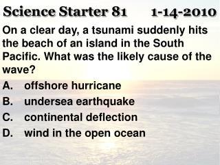Science Starter 81       1-14-2010