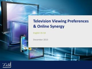 Television Viewing  Preferences &  Online Synergy