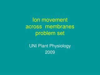 Ion movement  across  membranes  problem set