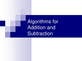 Algorithms for Addition and Subtraction