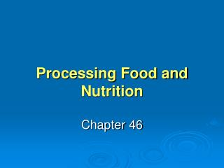 Processing Food and Nutrition