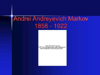 Andrei Andreyevich Markov  1856 - 1922