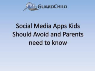 Social Media  Apps  Kids Should Avoid and Parents need to know