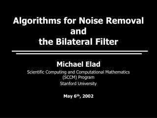 Michael Elad Scientific Computing and Computational Mathematics (SCCM) Program Stanford University