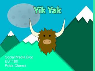 Social Media Blog EDT180 Peter Choma
