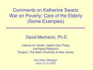 Comments on Katherine Swartz War on Poverty: Care of the Elderly (Some Examples)