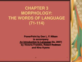 CHAPTER 3 MORPHOLOGY:  THE WORDS OF LANGUAGE (71-114)