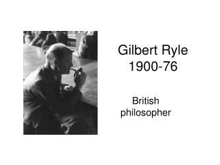Gilbert Ryle 1900-76
