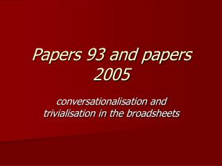 Papers 93 and papers 2005