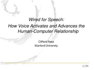 Wired for Speech: How Voice Activates and Advances the Human-Computer Relationship Clifford Nass