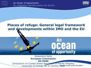 Places of refuge: General legal framework and developments within IMO and the EU