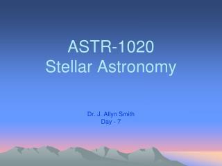 ASTR-1020 Stellar Astronomy