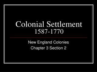 Colonial Settlement 1587-1770