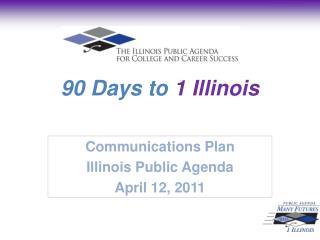 90 Days to  1 Illinois