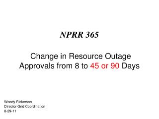 NPRR 365 Change in Resource Outage Approvals from 8 to  45 or 90  Days