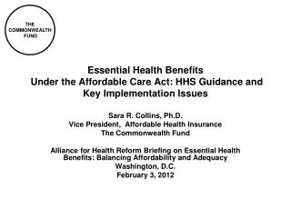 Sara R. Collins, Ph.D. Vice President,  Affordable Health Insurance The Commonwealth Fund