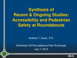 Synthesis of Recent  Ongoing Studies: Accessibility and Pedestrian Safety at Roundabouts