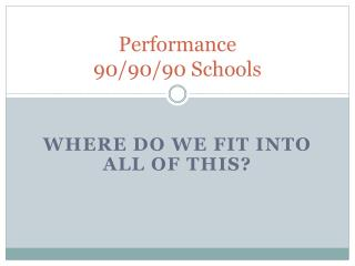 Performance 90/90/90 Schools