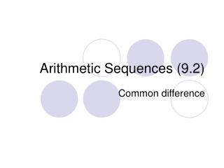 Arithmetic Sequences (9.2)
