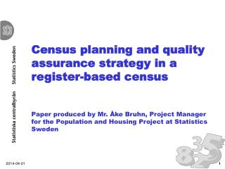 Census planning and quality assurance strategy in a register-based census   Paper produced by Mr.  ke Bruhn, Project Man