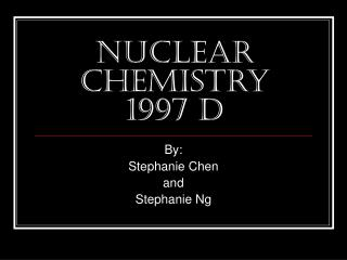 Nuclear Chemistry 1997 D