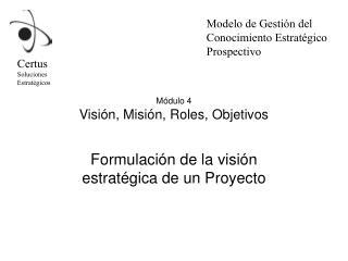 Módulo 4 Visión, Misión, Roles, Objetivos