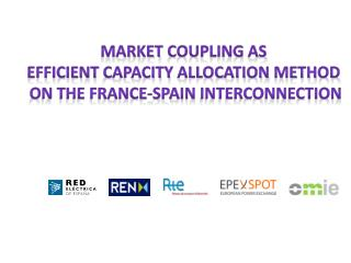 Market Coupling  as  efficient  capacity  allocation  method on the France-Spain  Interconnection