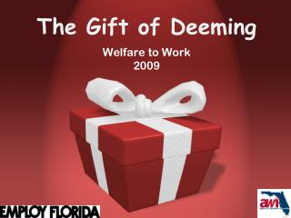 The Gift of Deeming