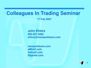 John Ehlers 805-927-3065 ehlers@mesasoftware mesasoftware eMiniZ IndiceZ