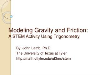 Modeling Gravity and Friction:  A STEM Activity Using Trigonometry