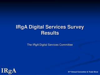 IRgA Digital Services Survey Results