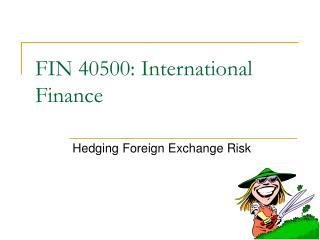 FIN 40500: International Finance