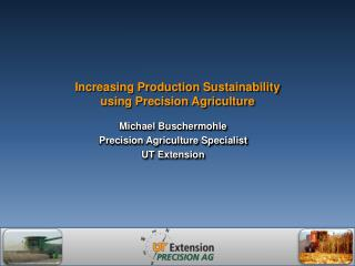 Increasing Production Sustainability  using Precision Agriculture