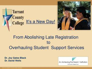 It's a New Day!   From Abolishing Late Registration                                        to
