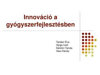 Innováció a gyógyszerfejlesztésben