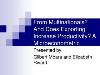 Presented by Gilbert Mbara and Elizabeth Rivard