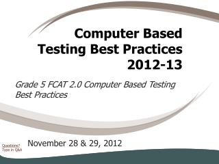Computer Based Testing Best Practices 2012-13