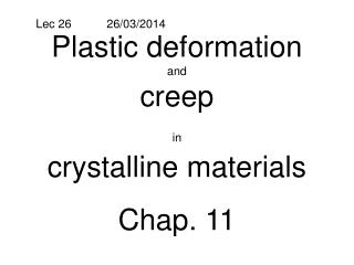 Plastic deformation  and  creep  in crystalline materials Chap. 11