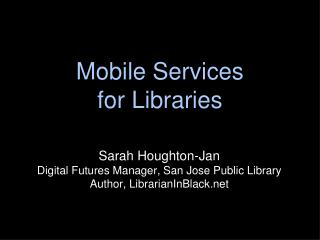 Mobile Services  for Libraries