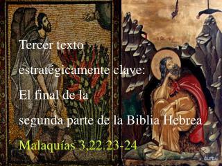 Tercer texto  estratégicamente clave: El final de la segunda parte de la Biblia Hebrea