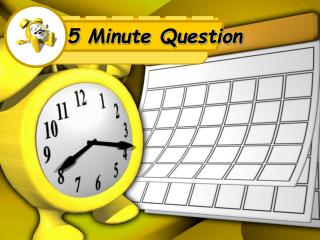 5 Minute Question