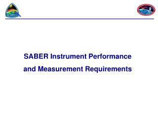 SABER Instrument Performance and Measurement Requirements